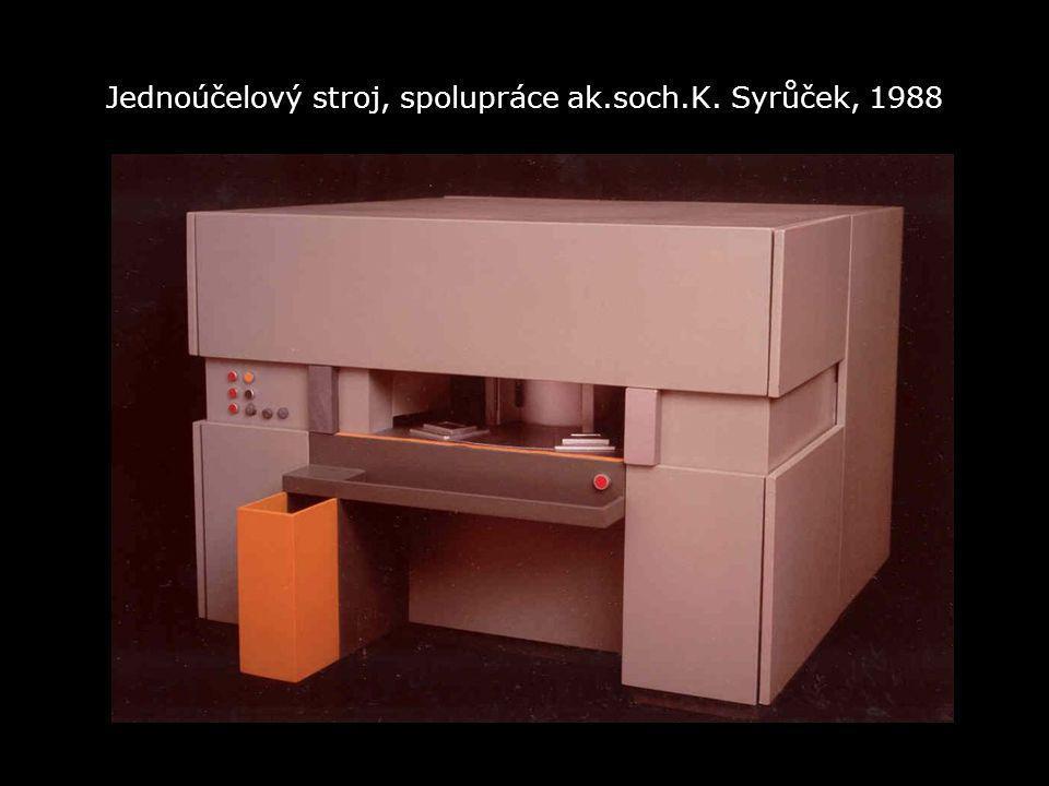 Jednoúčelový stroj, spolupráce ak.soch.K. Syrůček, 1988