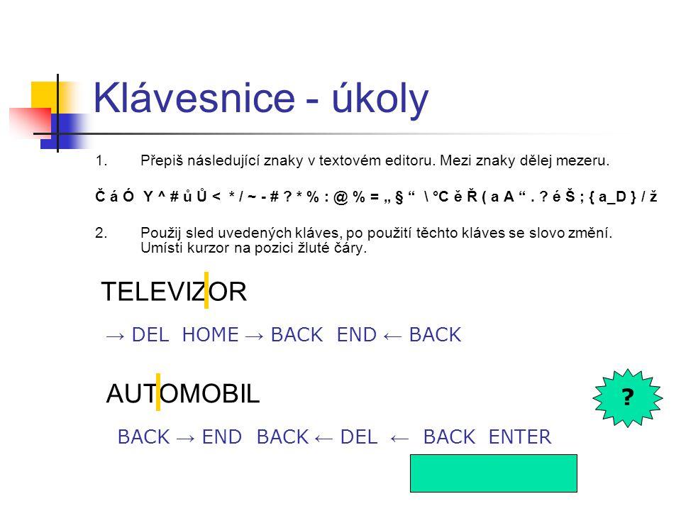 """TELEVIZOR Klávesnice - úkoly 1.Přepiš následující znaky v textovém editoru. Mezi znaky dělej mezeru. Č á Ó Y ^ # ů Ů < * / ~ - # ? * % : @ % = """" § """" \"""