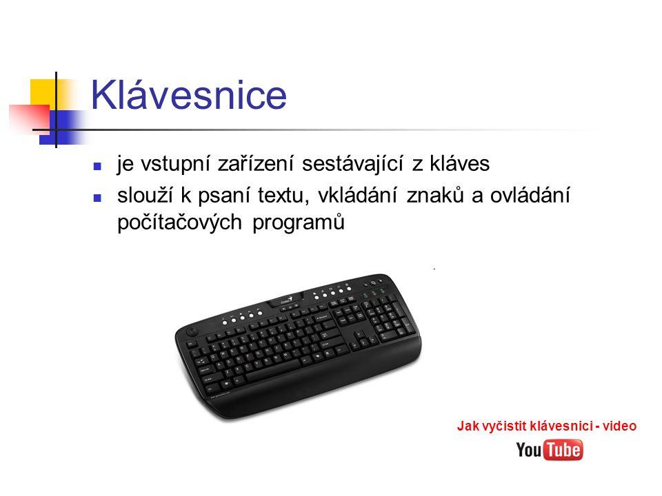 Klávesnice  je vstupní zařízení sestávající z kláves  slouží k psaní textu, vkládání znaků a ovládání počítačových programů Jak vyčistit klávesnici
