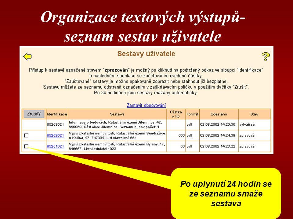 Organizace textových výstupů- seznam sestav uživatele Po uplynutí 24 hodin se ze seznamu smaže sestava