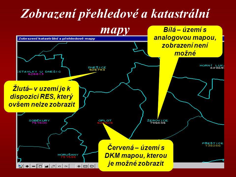 Zobrazení přehledové a katastrální mapy Bílá – území s analogovou mapou, zobrazení není možné Červená – území s DKM mapou, kterou je možné zobrazit Žlutá– v uzemí je k dispozici RES, který ovšem nelze zobrazit