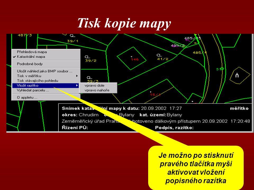 Tisk kopie mapy Je možno po stisknutí pravého tlačítka myši aktivovat vložení popisného razítka