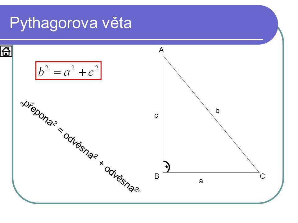 """Pythagorova věta a b c A BC """"přepona 2 = odvěsna 2 + odvěsna 2"""