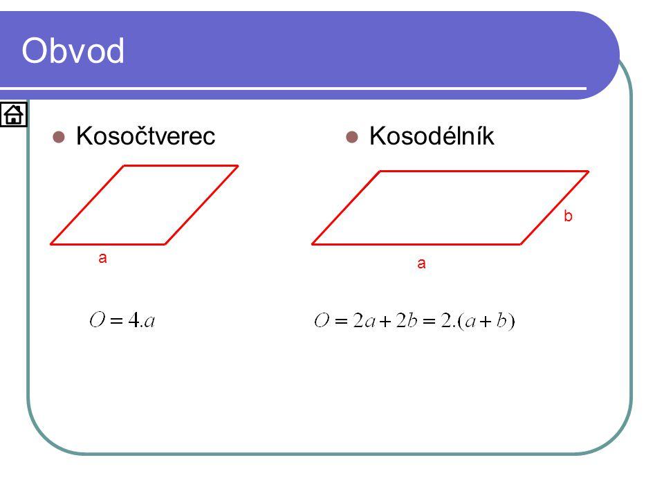 Obvod  Kosočtverec  Kosodélník a b a