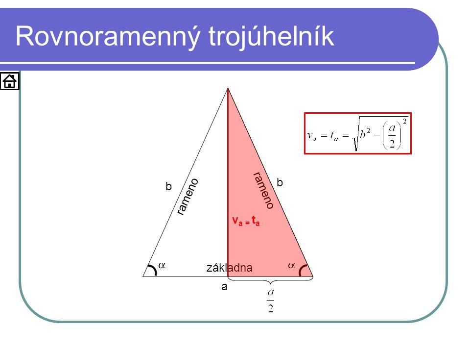 Rovnoramenný trojúhelník a základna b b rameno  v a = t a