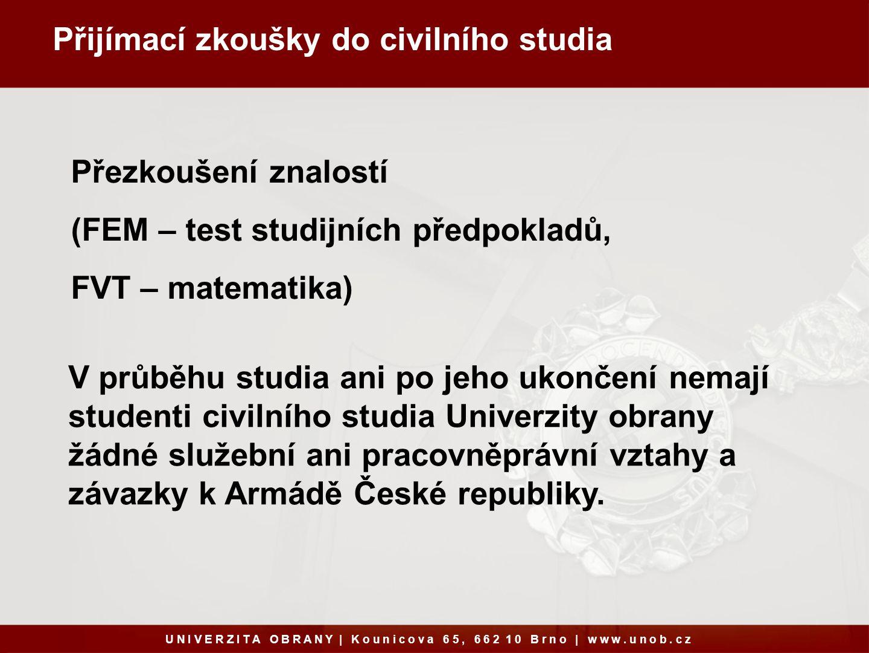 Přijímací zkoušky do civilního studia U N I V E R Z I T A O B R A N Y   K o u n i c o v a 6 5, 6 6 2 1 0 B r n o   w w w.