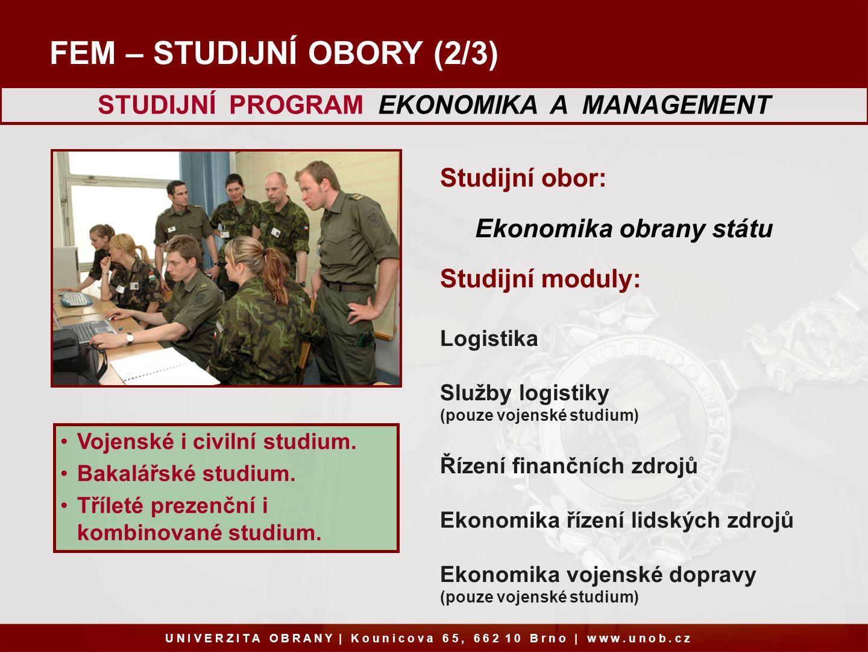 Přijímací zkoušky do vojenského studia U N I V E R Z I T A O B R A N Y | K o u n i c o v a 6 5, 6 6 2 1 0 B r n o | w w w.