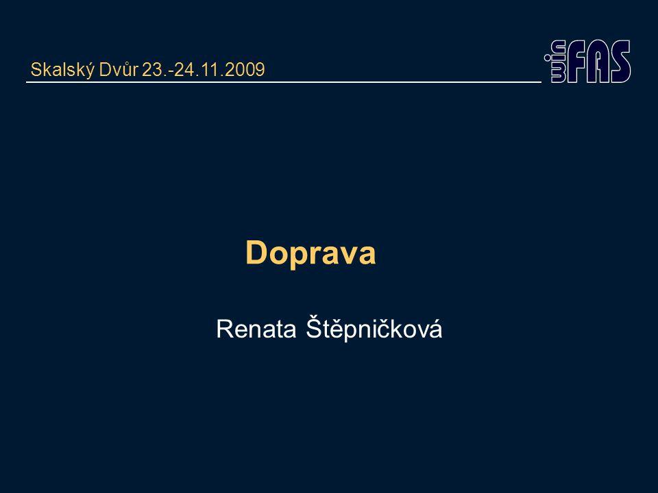 Doprava Skalský Dvůr 23.-24.11.2009 Renata Štěpničková