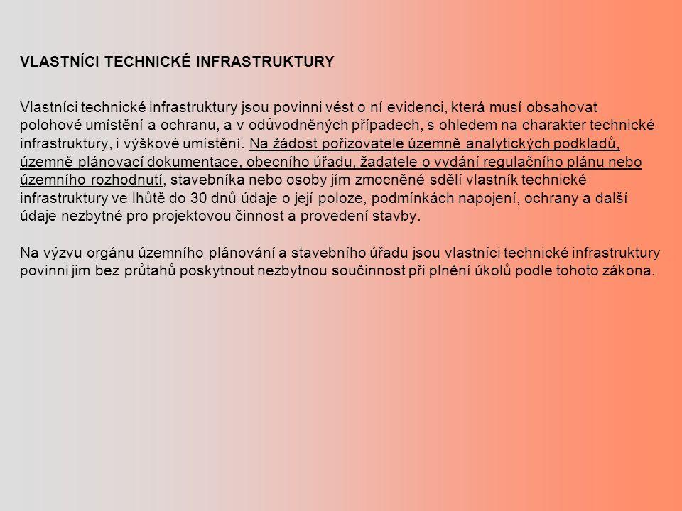 VLASTNÍCI TECHNICKÉ INFRASTRUKTURY Vlastníci technické infrastruktury jsou povinni vést o ní evidenci, která musí obsahovat polohové umístění a ochran