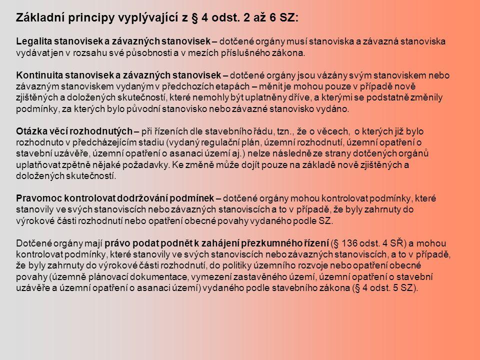 Základní principy vyplývající z § 4 odst. 2 až 6 SZ: Legalita stanovisek a závazných stanovisek – dotčené orgány musí stanoviska a závazná stanoviska