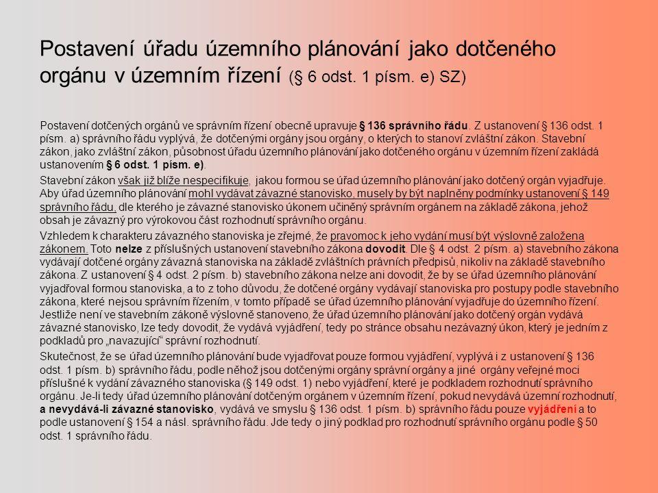 Postavení úřadu územního plánování jako dotčeného orgánu v územním řízení (§ 6 odst. 1 písm. e) SZ) Postavení dotčených orgánů ve správním řízení obec