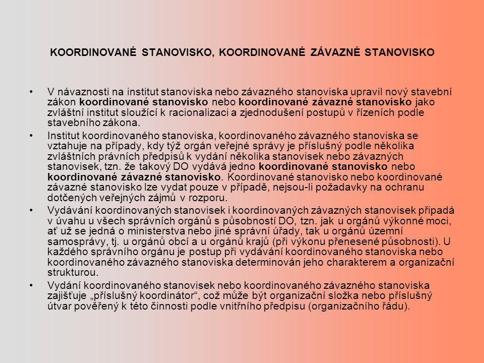 KOORDINOVANÉ STANOVISKO, KOORDINOVANÉ ZÁVAZNÉ STANOVISKO •V návaznosti na institut stanoviska nebo závazného stanoviska upravil nový stavební zákon ko