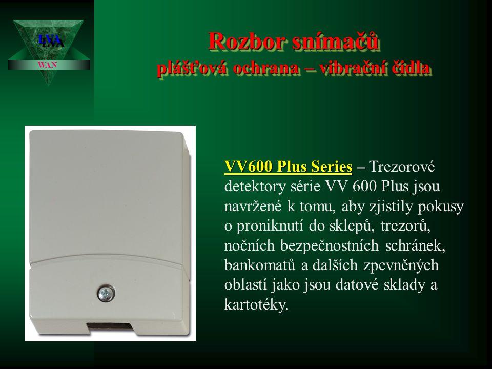 Rozbor snímačů plášťová ochrana – vibrační čidla LVALVA WAN VV600 Plus Series– VV600 Plus Series – Trezorové detektory série VV 600 Plus jsou navržené k tomu, aby zjistily pokusy o proniknutí do sklepů, trezorů, nočních bezpečnostních schránek, bankomatů a dalších zpevněných oblastí jako jsou datové sklady a kartotéky.