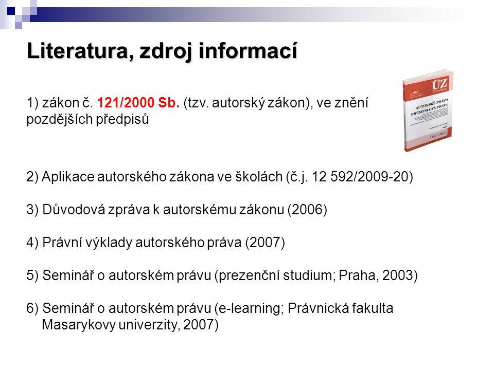 Autorský zákon zákon č. 121/2000 Sb. (tzv. autorský zákon), ve znění pozdějších předpisů