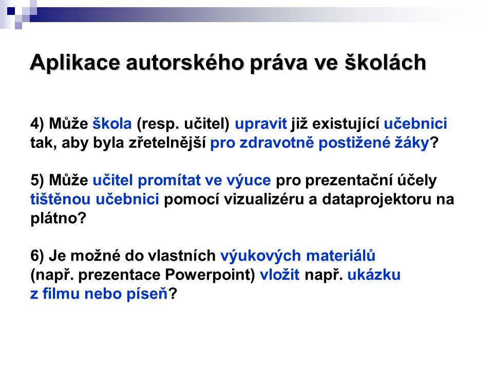 Aplikace autorského práva ve školách 4) Může škola (resp.