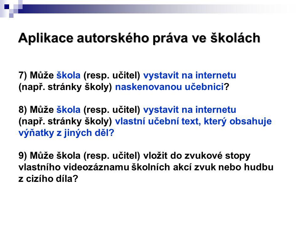 Aplikace autorského práva ve školách 7) Může škola (resp.