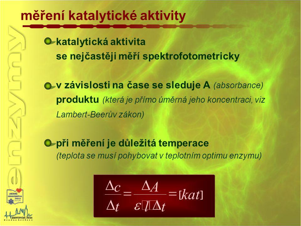měření katalytické aktivity katalytická aktivita se nejčastěji měří spektrofotometricky v závislosti na čase se sleduje A (absorbance) produktu (která