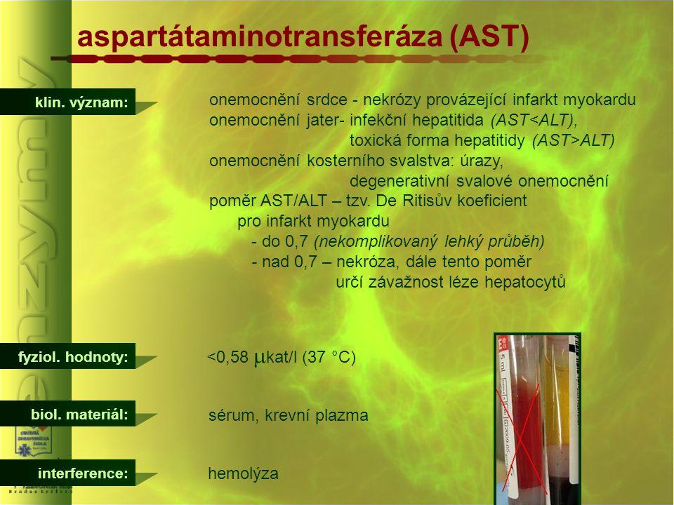 aspartátaminotransferáza (AST) klin. význam: onemocnění srdce - nekrózy provázející infarkt myokardu onemocnění jater- infekční hepatitida (AST<ALT),