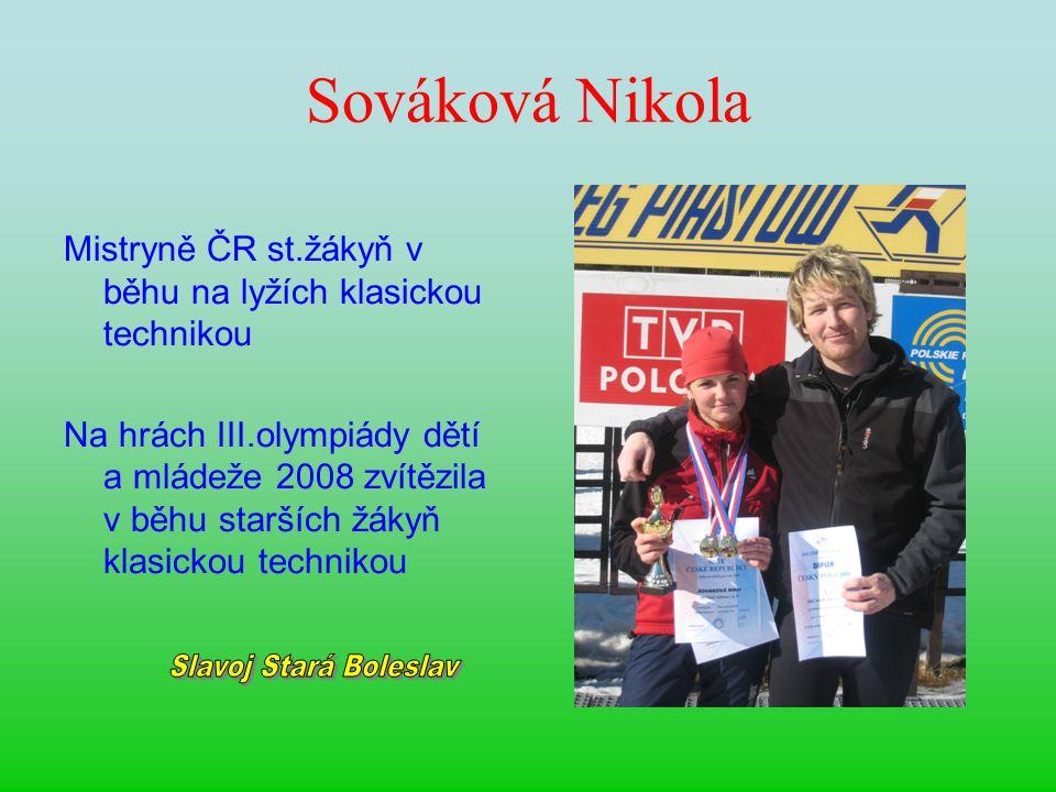 Sováková Nikola Mistryně ČR st.žákyň v běhu na lyžích klasickou technikou Na hrách III.olympiády dětí a mládeže 2008 zvítězila v běhu starších žákyň k