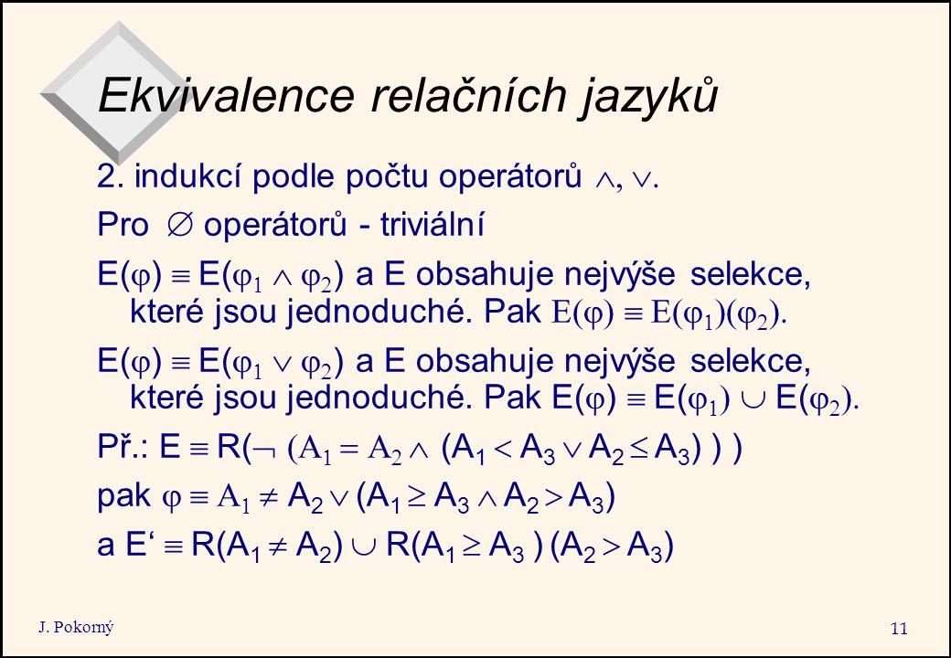 J. Pokorný 11 Ekvivalence relačních jazyků 2.