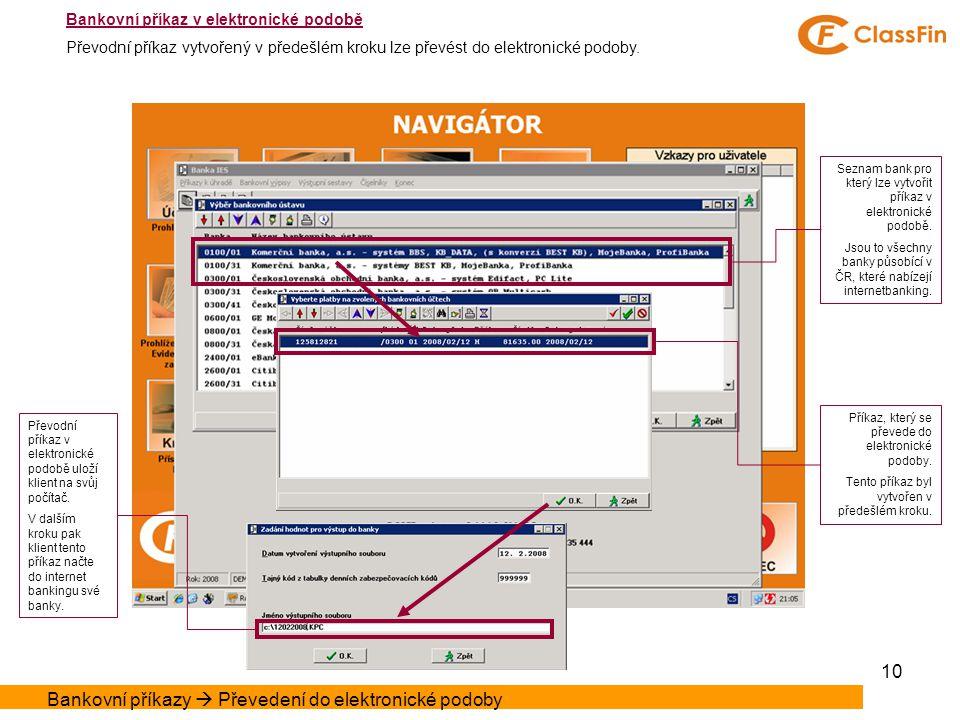 10 Bankovní příkaz v elektronické podobě Převodní příkaz vytvořený v předešlém kroku lze převést do elektronické podoby.