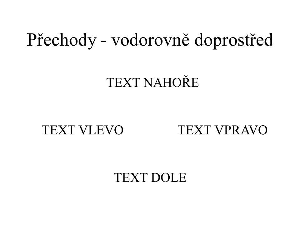 Přechody - proužky svisle text dole text vlevotext vpravo text nahoře