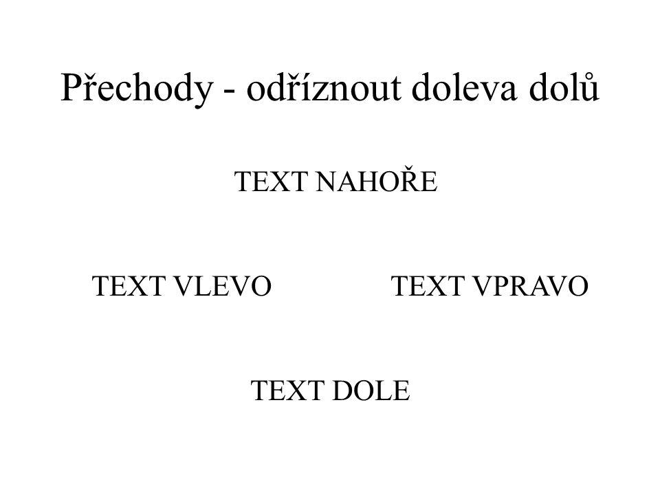 Přechody - svisle k okraji text dole text vlevotext vpravo text nahoře