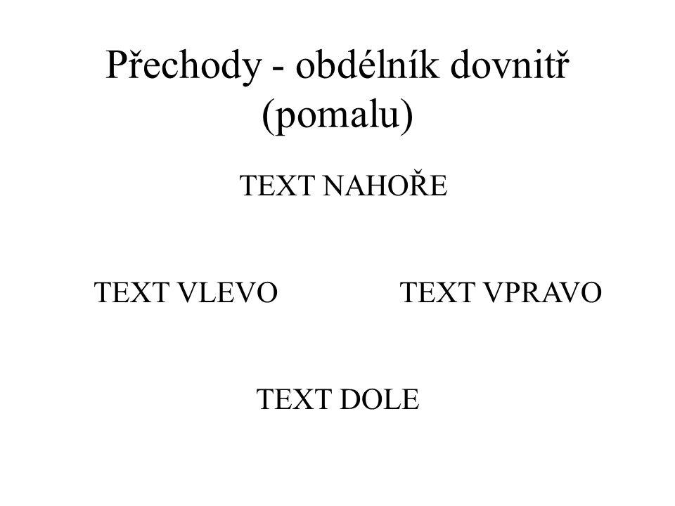 Přechody - svislá roleta (středně) text dole text vlevotext vpravo text nahoře