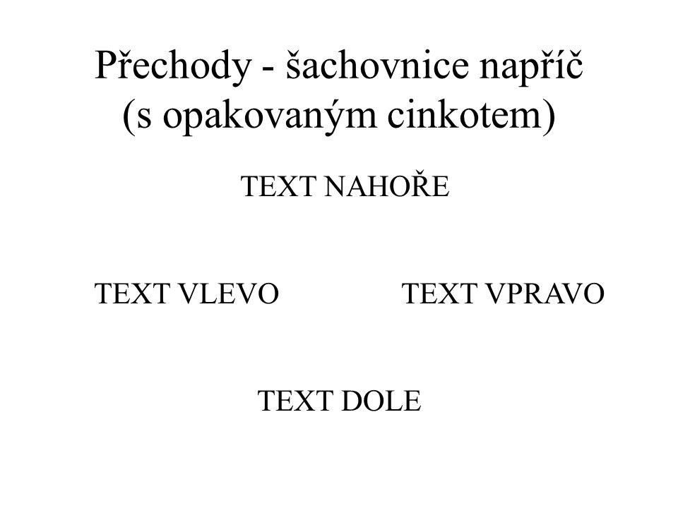 Přechody - obdélník ven (s jedním cinkotem) text dole text vlevotext vpravo text nahoře