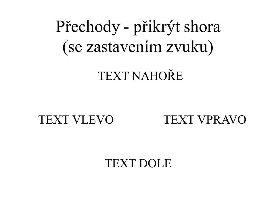 Přechody - šachovnice dolů (bez zvuku) text dole text vlevotext vpravo text nahoře