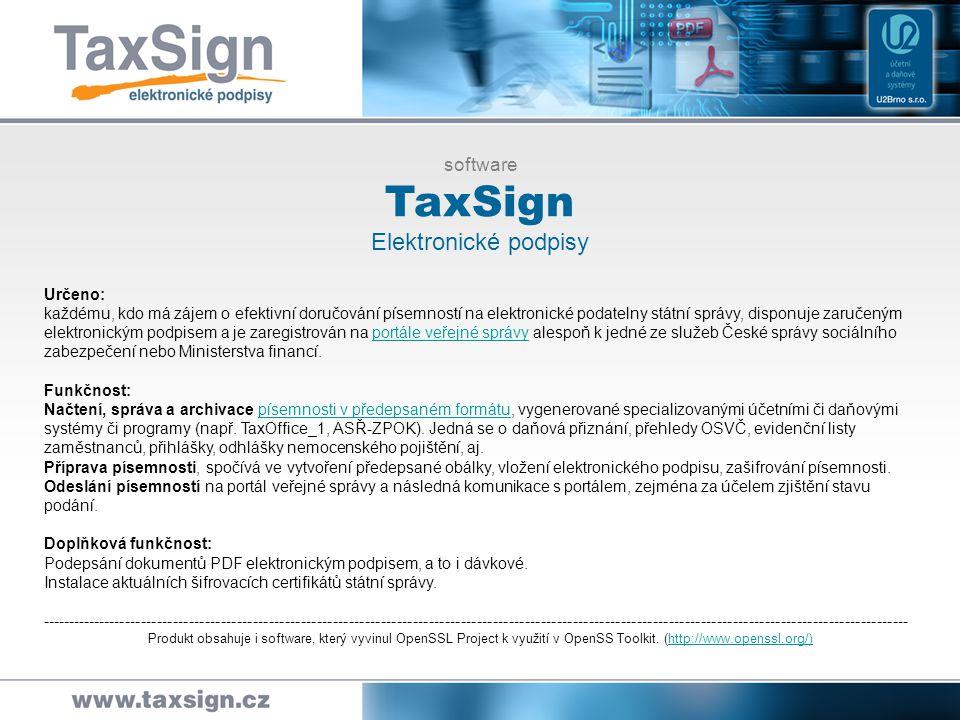 Instalace Program je ke stažení na adrese: http://www.taxsign.cz/download/TaxSign_1.03.01.exe.http://www.taxsign.cz/download/TaxSign_1.03.01.exe Instalaci zabezpečuje přehledný programový průvodce.