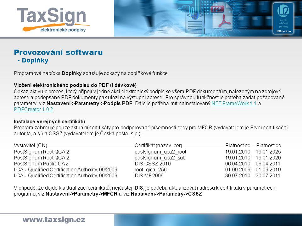 Provozování softwaru - Nápověda Programová nabídka Nápověda sdružuje odkazy na funkce, umožňující uživateli získat přehled o stavu softwaru a seznámit se podrobně s jeho používáním.