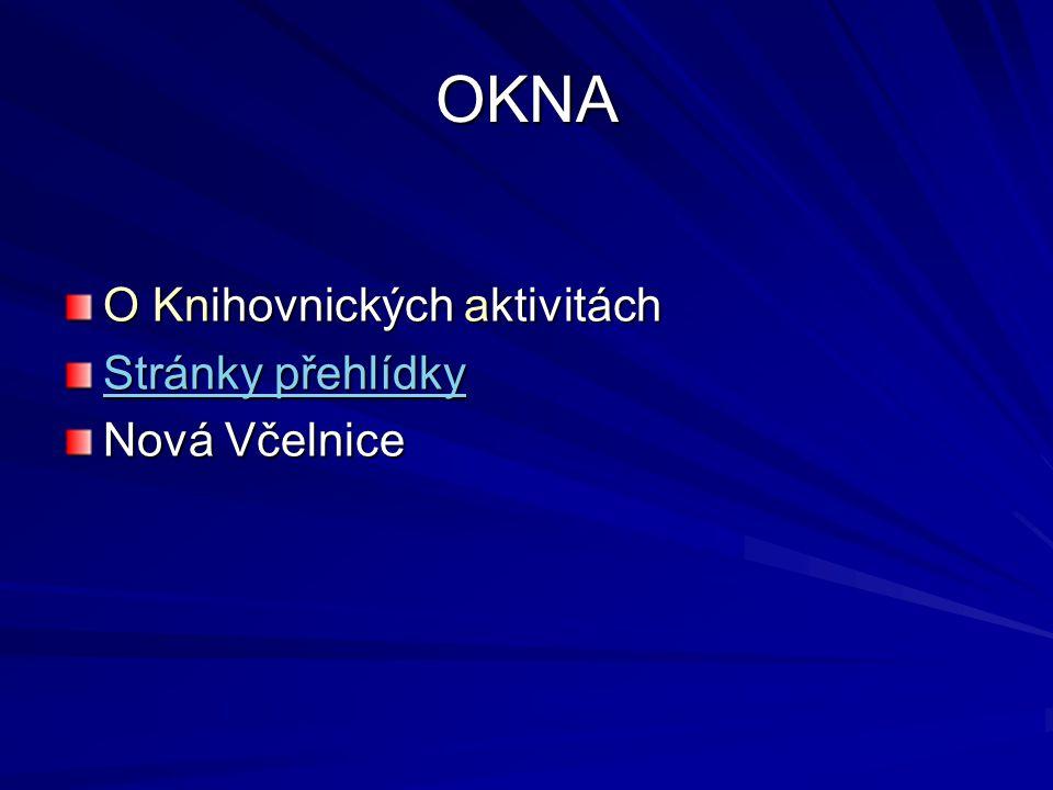 OKNA O Knihovnických aktivitách Stránky přehlídky Stránky přehlídky Nová Včelnice