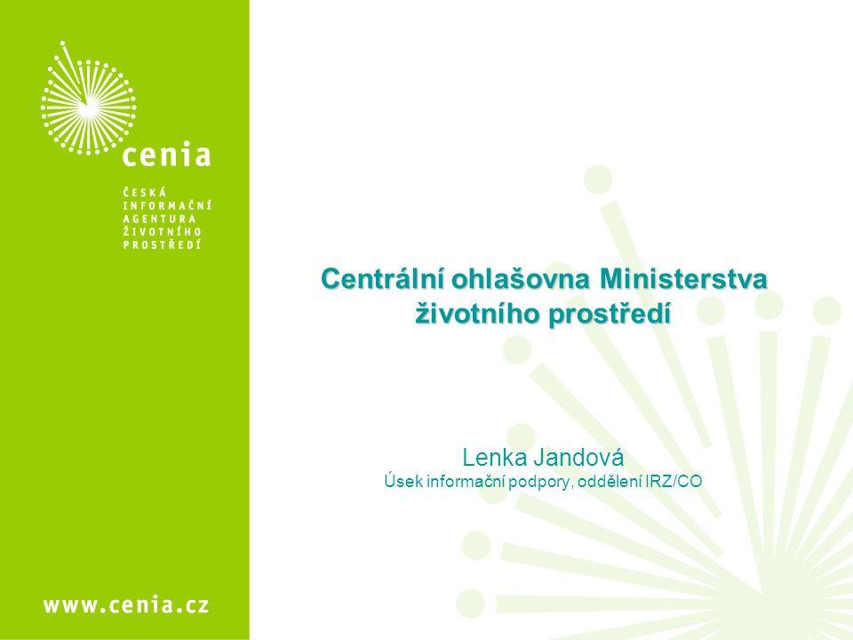 Centrální ohlašovna Ministerstva životního prostředí -2005 – zaveden centralizovaný systém ohlašování prostřednictvím Centrální ohlašovny MŽP (na základě § 4 nařízení vlády č.