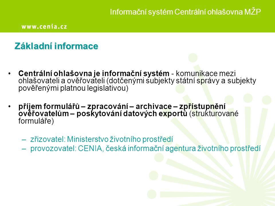 •Centrální ohlašovna je informační systém - komunikace mezi ohlašovateli a ověřovateli (dotčenými subjekty státní správy a subjekty pověřenými platnou
