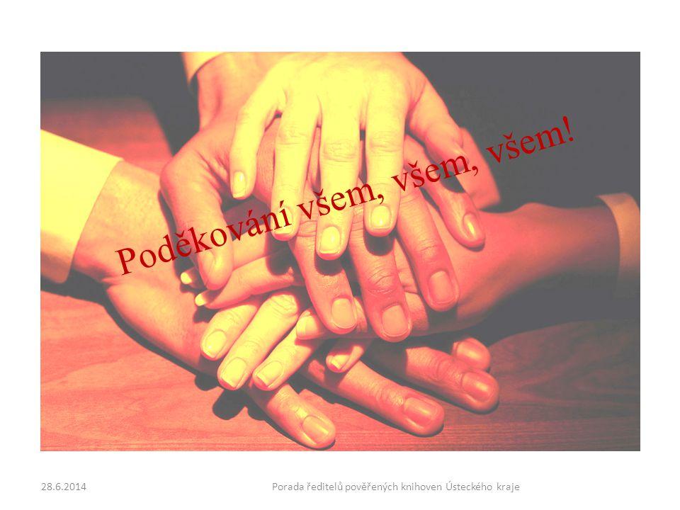 Poděkování všem, všem, všem! 28.6.2014Porada ředitelů pověřených knihoven Ústeckého kraje