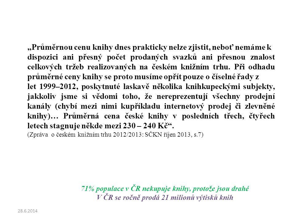 """""""Průměrnou cenu knihy dnes prakticky nelze zjistit, neboť nemáme k dispozici ani přesný počet prodaných svazků ani přesnou znalost celkových tržeb realizovaných na českém knižním trhu."""