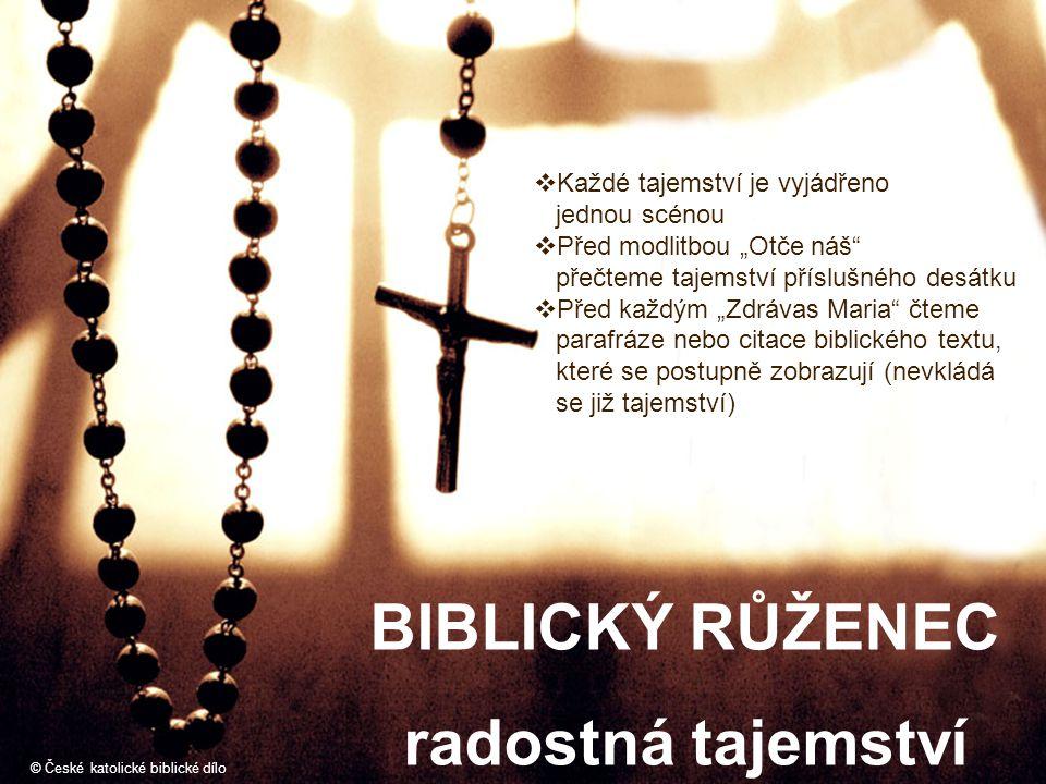 """BIBLICKÝ RŮŽENEC radostná tajemství  Každé tajemství je vyjádřeno jednou scénou  Před modlitbou """"Otče náš"""" přečteme tajemství příslušného desátku """