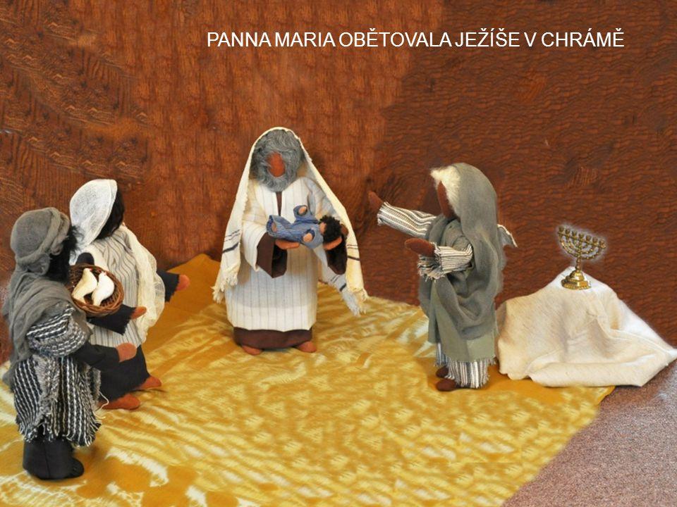 PANNA MARIA OBĚTOVALA JEŽÍŠE V CHRÁMĚ