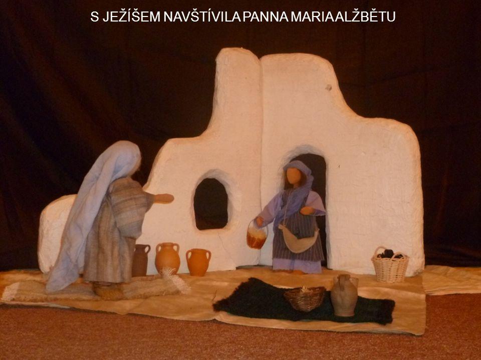 S JEŽÍŠEM NAVŠTÍVILA PANNA MARIA ALŽBĚTU