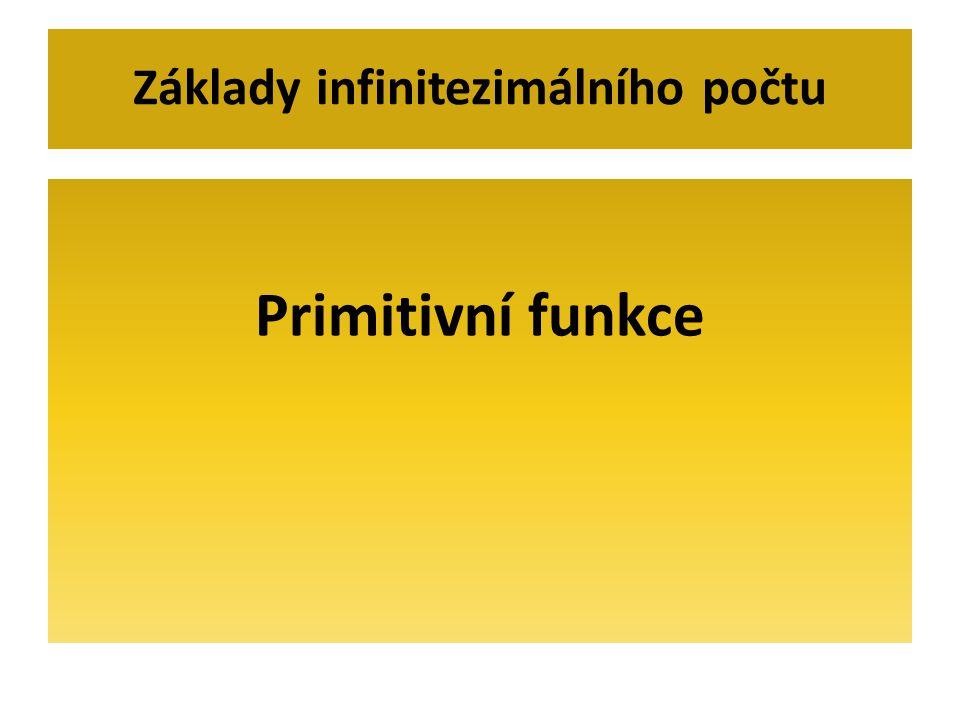 Primitivní funkce Základy infinitezimálního počtu