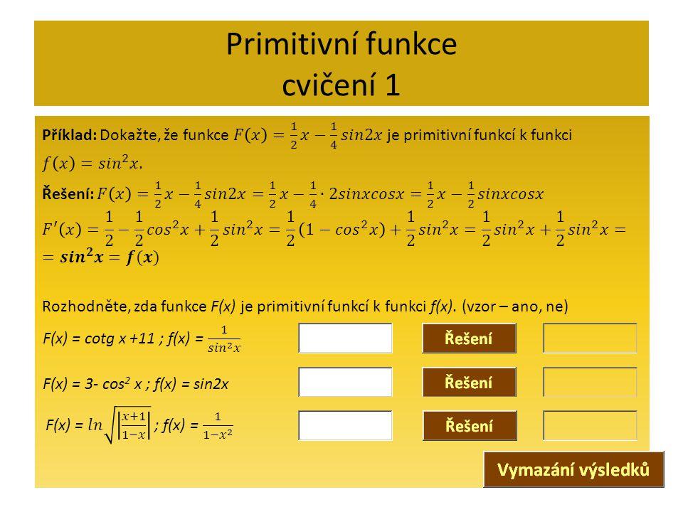 Primitivní funkce cvičení 1 F(x) = 3- cos 2 x ; f(x) = sin2x
