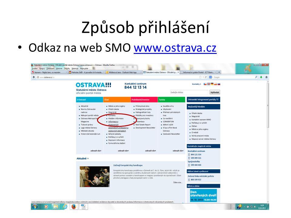 Způsob přihlášení • Odkaz na web SMO www.ostrava.czwww.ostrava.cz