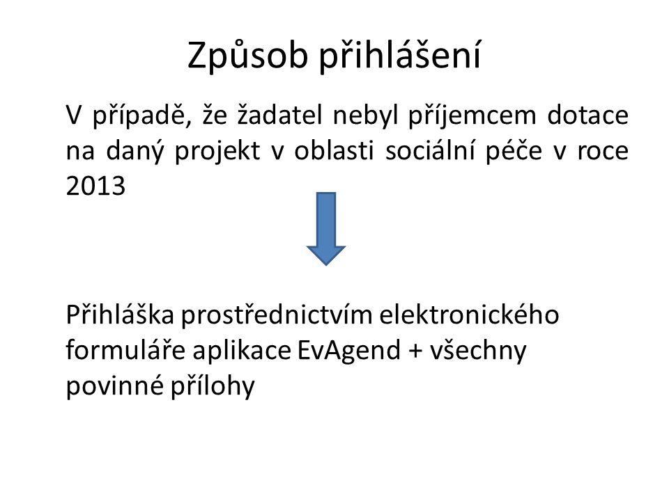 Způsob přihlášení V případě, že žadatel nebyl příjemcem dotace na daný projekt v oblasti sociální péče v roce 2013 Přihláška prostřednictvím elektroni