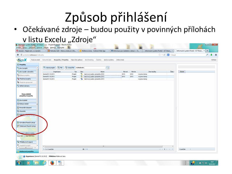 """Způsob přihlášení • Očekávané zdroje – budou použity v povinných přílohách v listu Excelu """"Zdroje"""""""