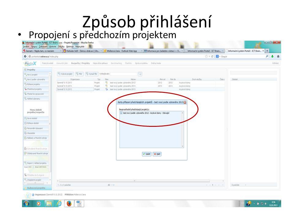 Způsob přihlášení • Propojení s předchozím projektem