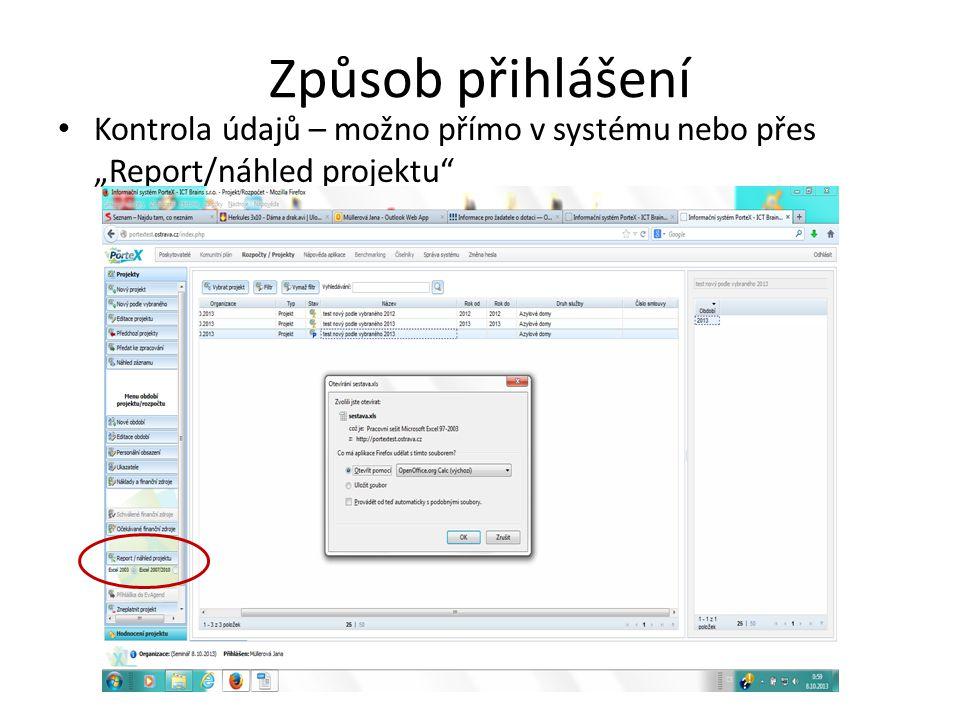 """Způsob přihlášení • Kontrola údajů – možno přímo v systému nebo přes """"Report/náhled projektu"""""""