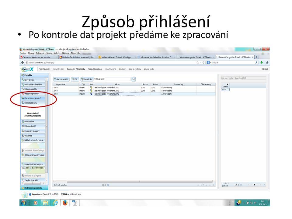 • Po kontrole dat projekt předáme ke zpracování
