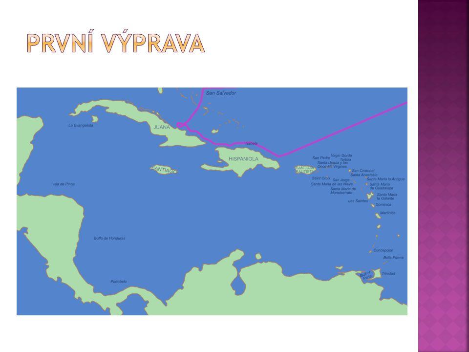  3. srpna 1492  lodě – Santa Maria, Pinta a Nina  12.10.1492 – vylodění na ostrově dnešních Baham  Ostrov pojmenoval San Salvador  dále objevil K
