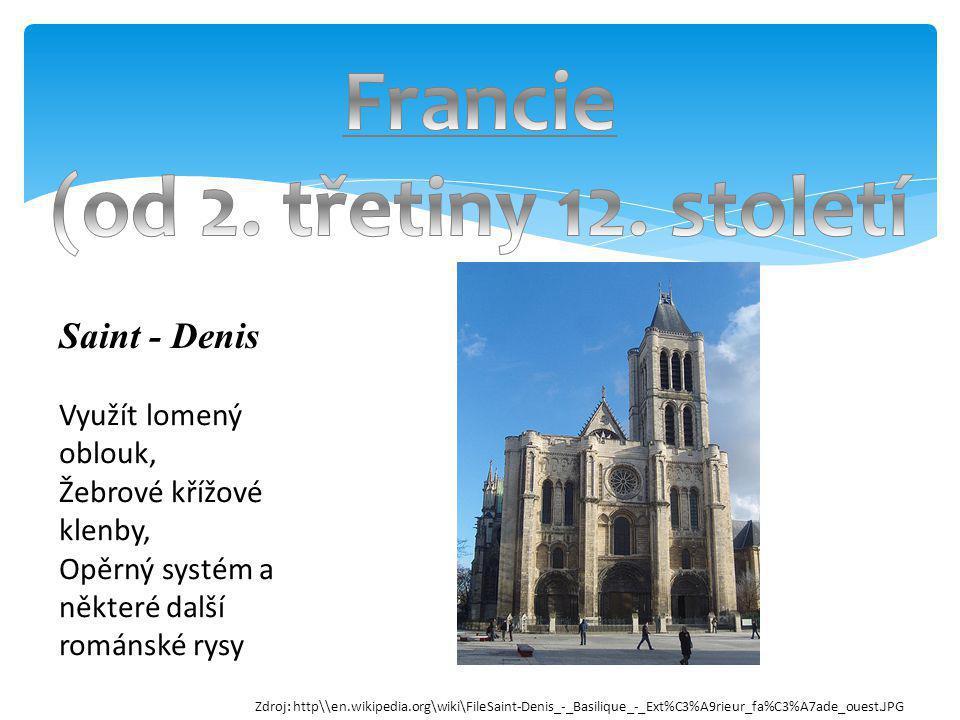 Saint - Denis Využít lomený oblouk, Žebrové křížové klenby, Opěrný systém a některé další románské rysy Zdroj: http\\en.wikipedia.org\wiki\FileSaint-D